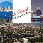 3 Great U.S. Vacation Spots