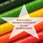 Homeschooling With Love: How to Create a Homeschool Mission Statement