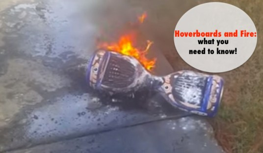 Hoverboards and fire what you need to know