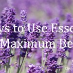 Health, Happiness, Outlook: Learn What Essential Oils Can Do for You