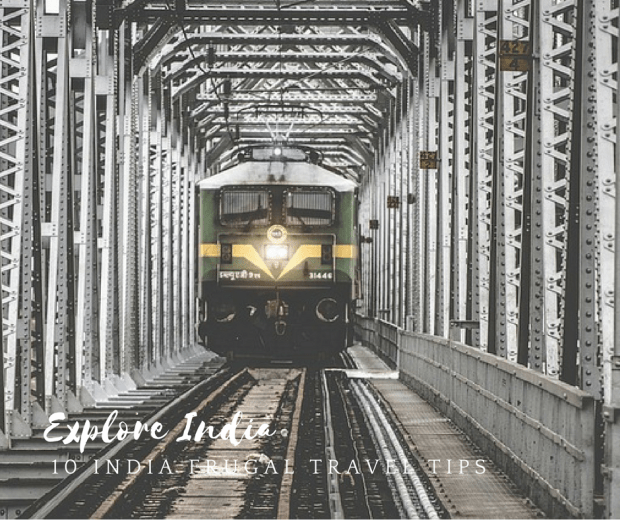 10 India Frugal Travel Tips #Trains #india #traveltips