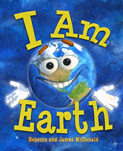 I Am Earth An Earth Day Book for Kids