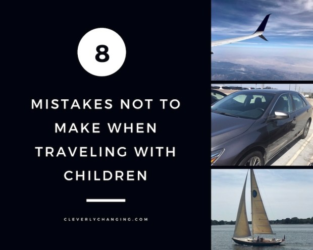 8 Mistakes Not to Make When Traveling With Children