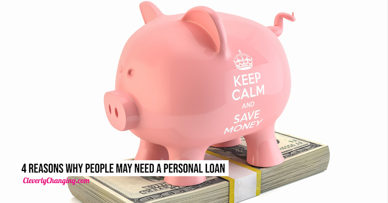 4 Reasons Why People May Need A Personal Loan