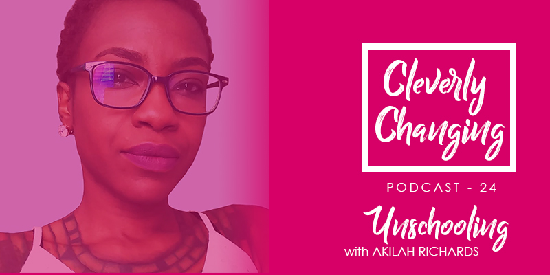 Akilah Richards on the CleverlyChanging Podcast