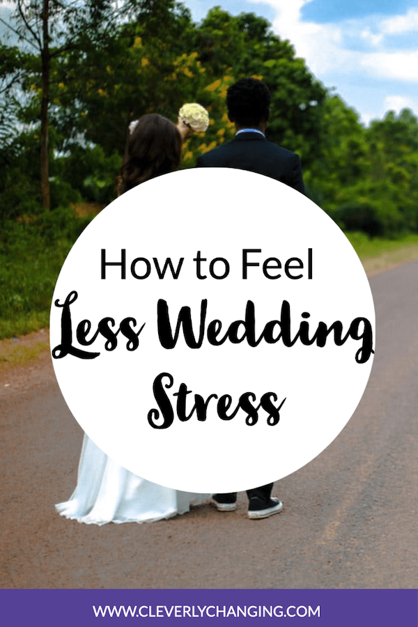 How to Feel Less Wedding Stress