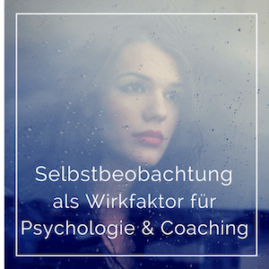 Selbstbeobachtung-Self-Monitoring-Coaching-Psychologie