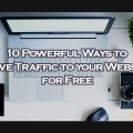 10 Powerful Ways to Drive Traffic to Your Website for Free - Clevious