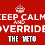 Keep Calm and Override the Veto