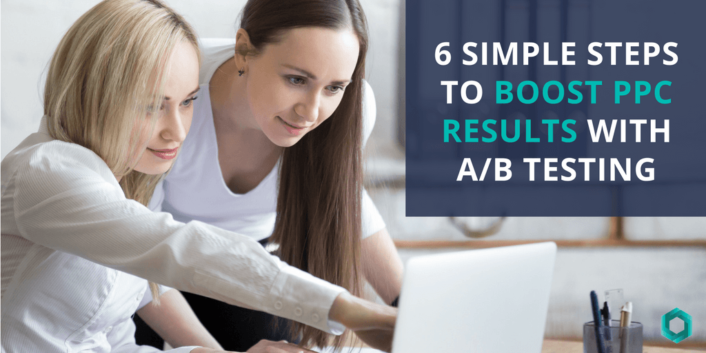boost ppc results with a/b testing