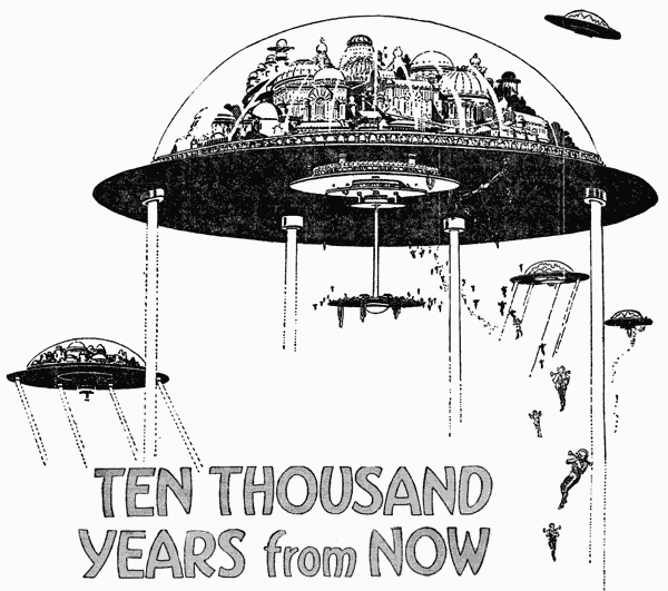 What the world will be like 10,000 years from now (1922