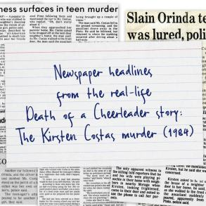 Newspaper headlines from the real-life Death of a Cheerleader story The Kirsten Costas murder