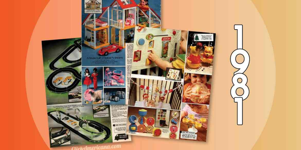 Toys and games for kids in the 1981 Sears Catalog Wishbook