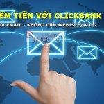Kiếm tiền từ Clickbank qua email không cần website
