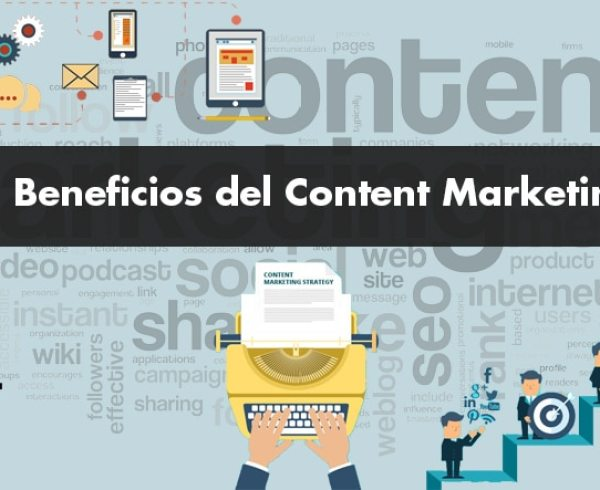 Beneficios del Content Marketing - Clickfocus