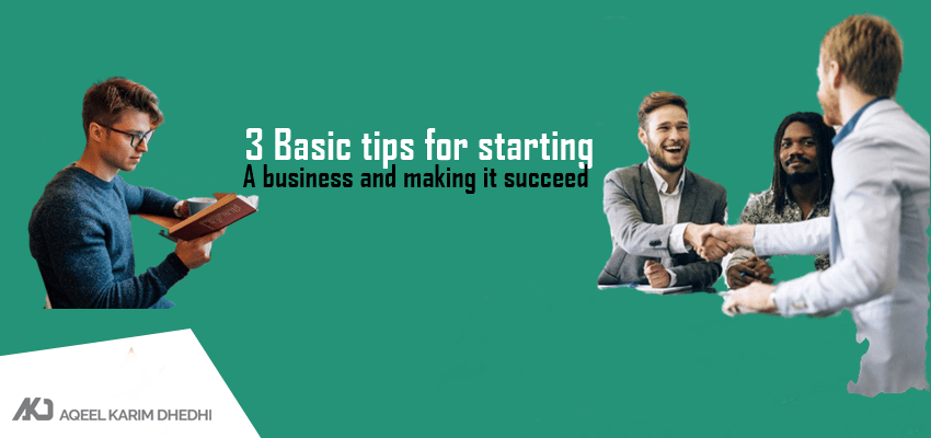 3 Basic tips for starting a business and making it succeed