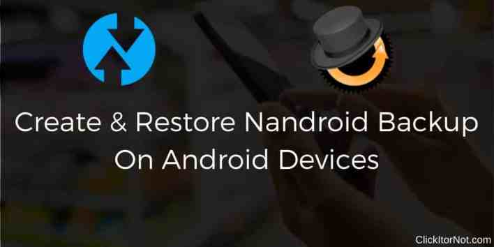 Nandroid Backup On Android Devices