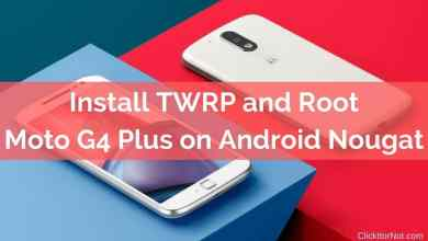 Install TWRP and root Moto G4 Plus on Android Nougat