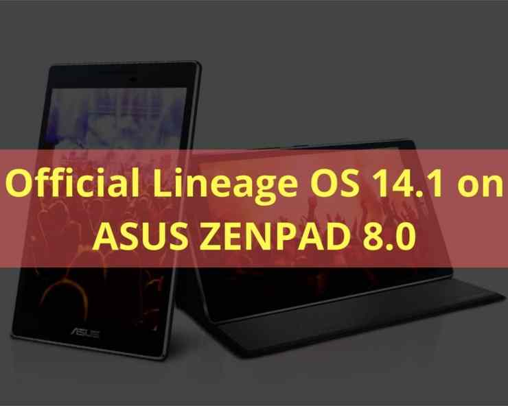Official Lineage OS 14.1 on ASUS Zenpad 8.0