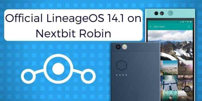 Official LineageOS 14.1 on Nextbit Robin
