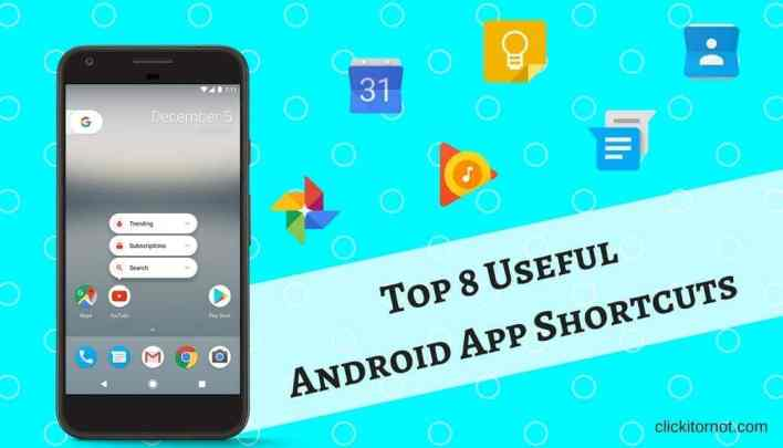 Top 8 useful Android app shortcuts