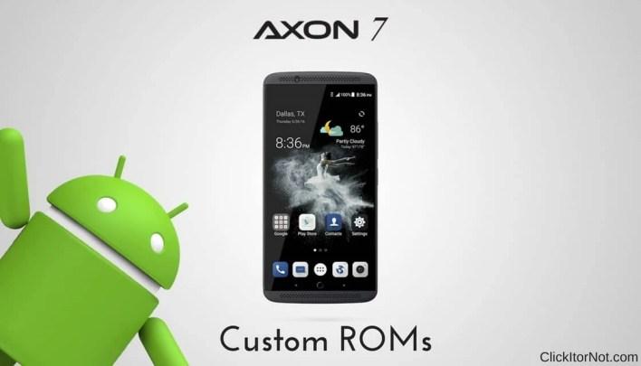 Custom ROMs for ZTE Axon 7