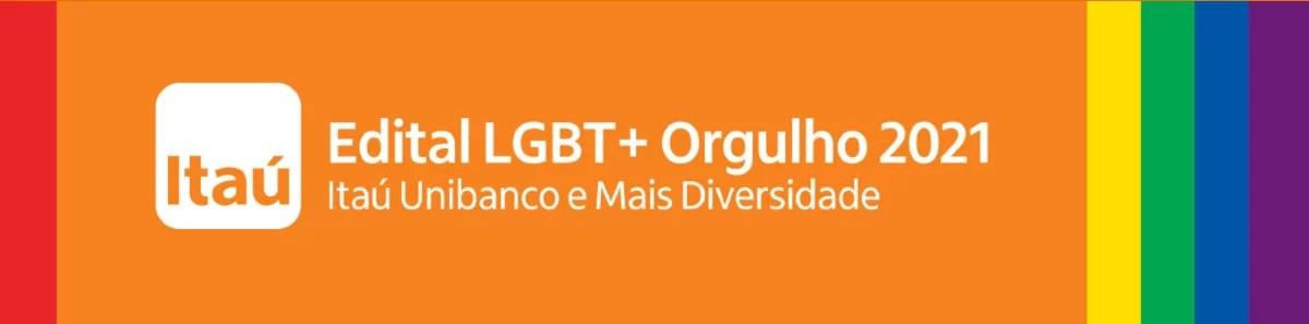 Edital LGBT+ ORGULHO | 2021