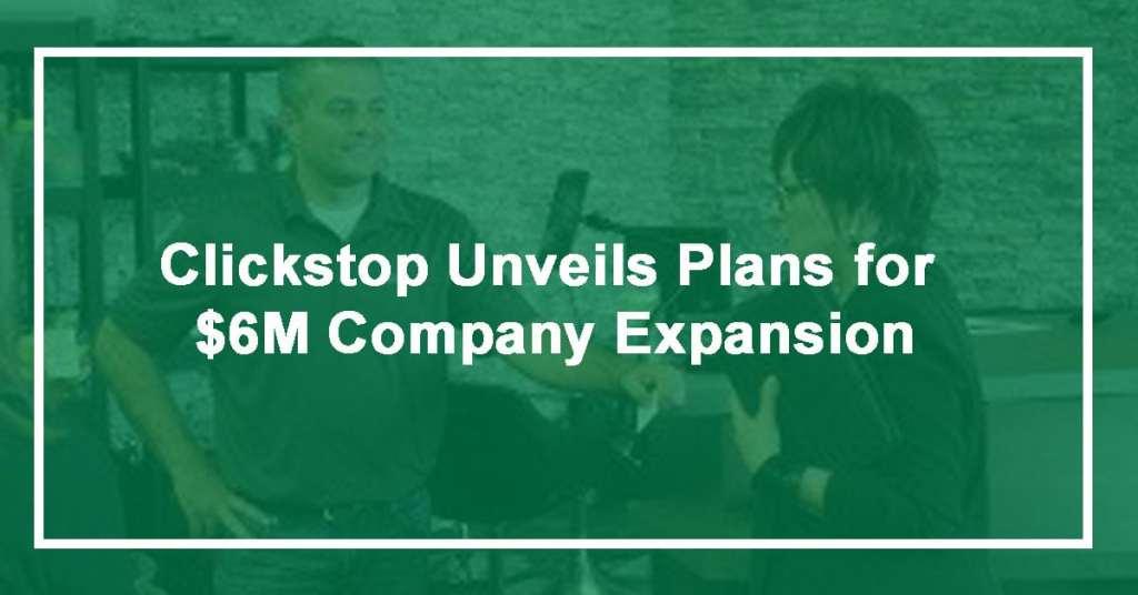 Clickstop-Unveils-Expansion-Plans