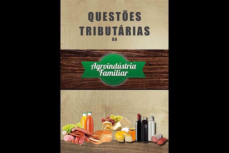 Cartilha apresenta questões tributárias da agroindústria familiar