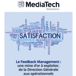 Contribution de Lidia Boutaghane au livre blanc sur le Customer Feedback Management par MediaTech Solutions.