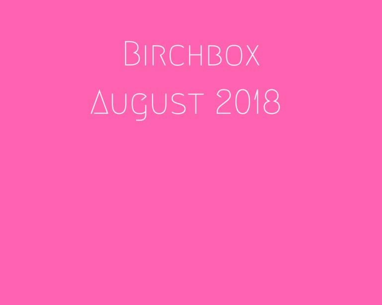 Birchbox August 2018