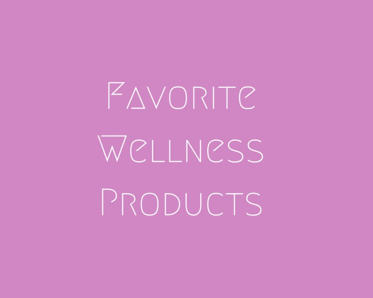 Favorite Wellness Products