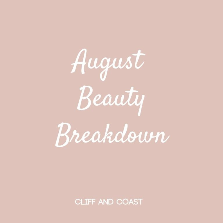 August Beauty Breakdown