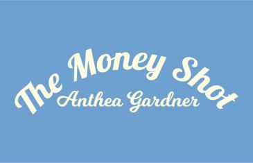 Anthea Gardner – The Money Shot 23.3.17