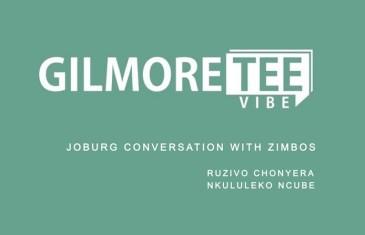 The Gilmore Tee Vibe – Joburg Conversation with Zimbos