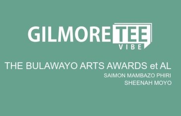 The Gilmore Tee Vibe – The Bulawayo Arts Awards et al
