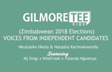 The Gilmore Tee Vibe – Zimbabwean 2018 Elections: Voices from Independent Candidates