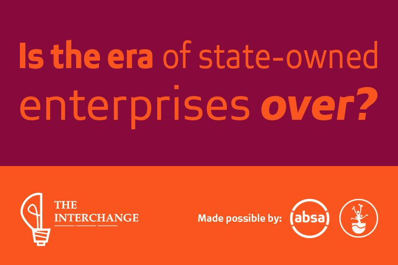 The Interchange - Is the era of state-owned enterprises over