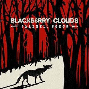 Resultado de imagen de Blackberry Clouds - Farewell Songs