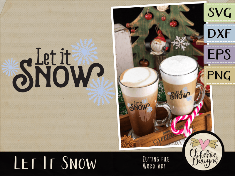 Let It Snow Vector & SVG Cutting Files