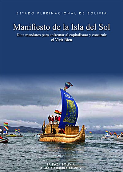 Click image for the original Spanish edition of the Manifesto of Isla del Sol. The cover shows Morales arriving at the Island of the Sun in a replica of the balsa rafts that Andean peoples used for centuries on Lake Titicaca