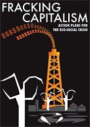 Fracking Capitalism