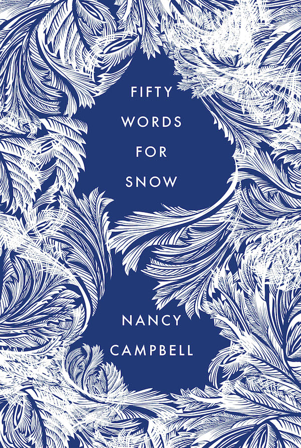 Snow: Showing the cover of Fifty Words for Snow by Nancy Campbell