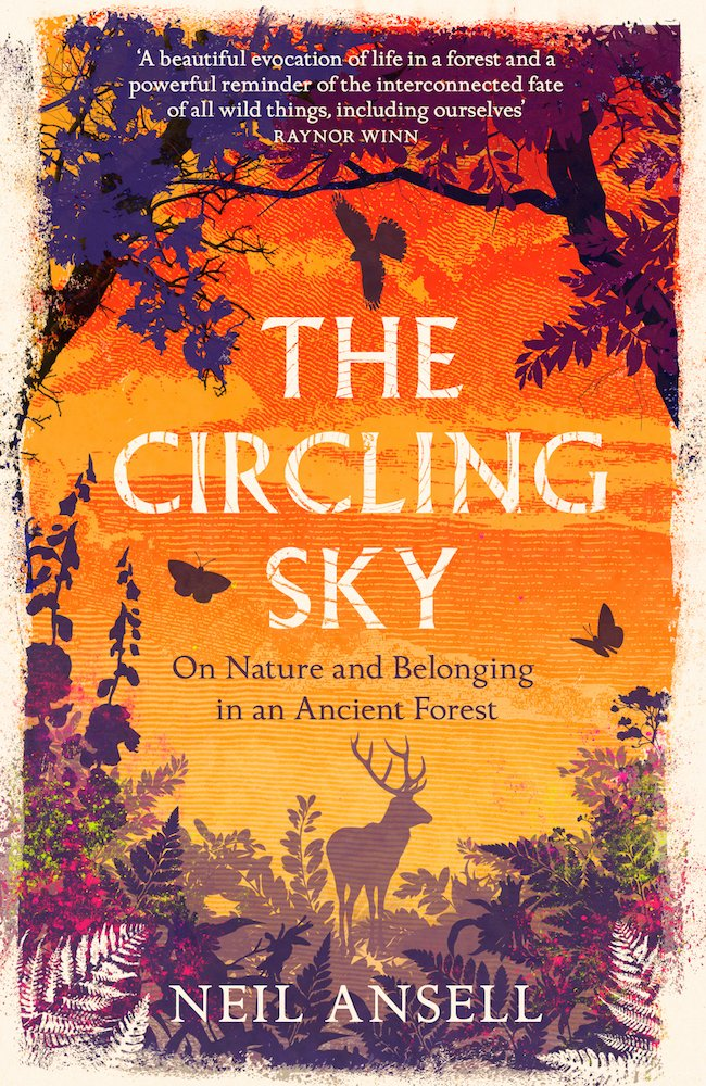 Showing the cover of The Circling Sky: On Nature and Belonging in an Ancient Forest, by Neil Ansell