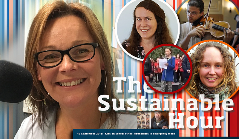 The Sustainable Hour no 233: Kids on school strike, councillors in emergency mode