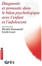 Diagnostic et pronostic du bilan psychologique enfant et ado