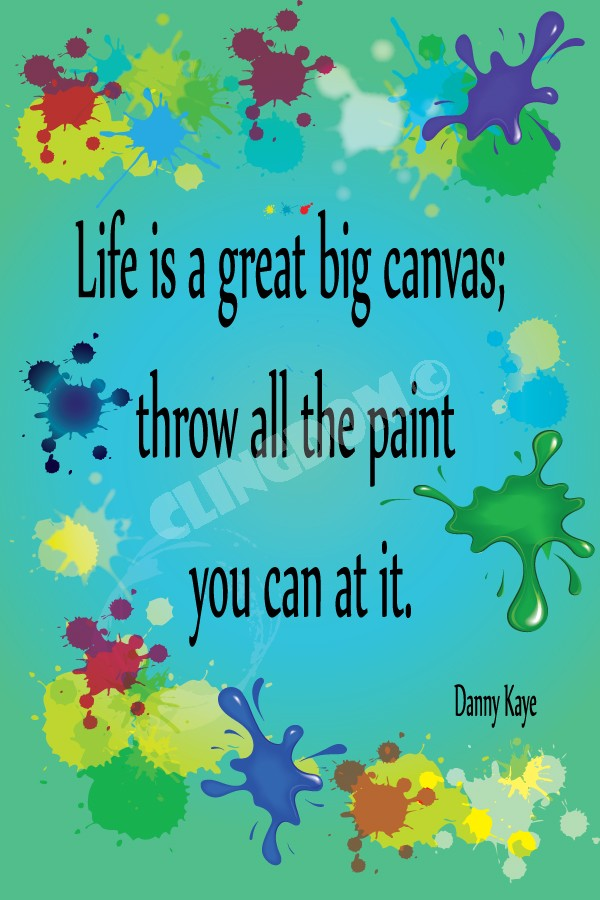 Life Is A Great Canvas Clingdom