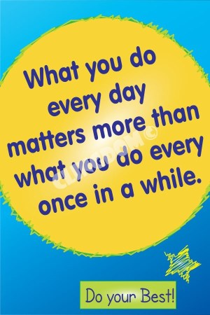 What-you-do-everyday-matters-more-than-what-you-do-every-once-in-a-while