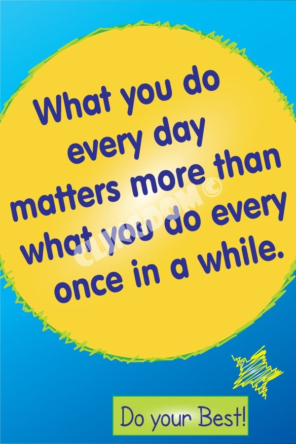 What You Do Every Day Matter More Than…