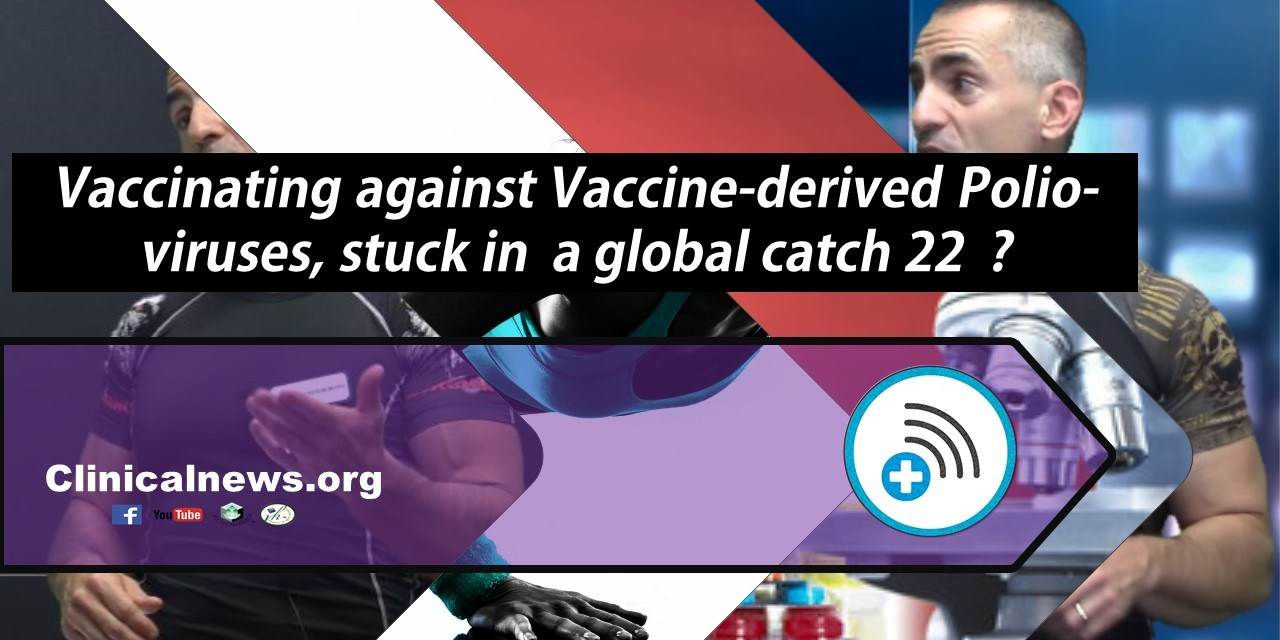 Vaccinating against Vaccine-derived Polio-viruses, stuck in a global catch 22 (OPV 1, 2, and 3)